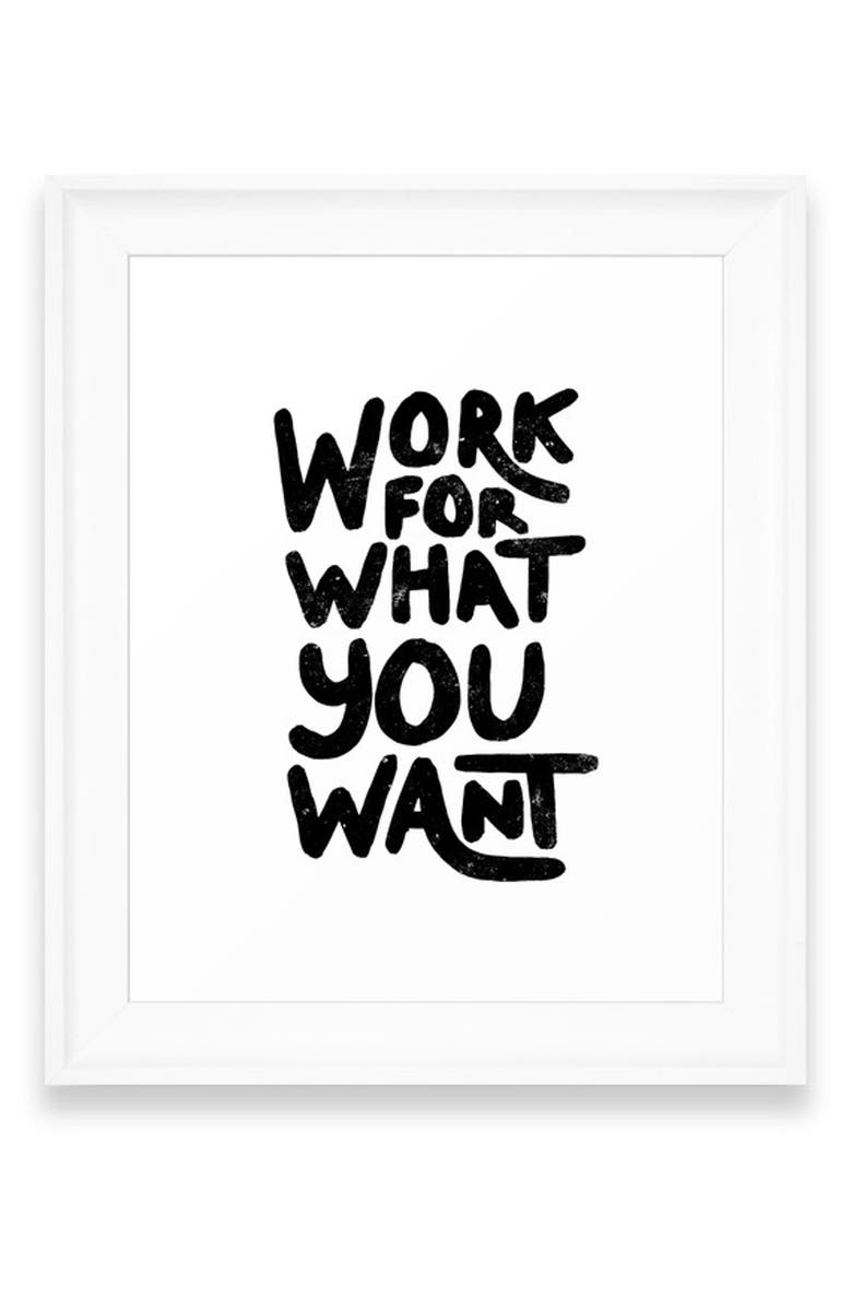 DENY DESIGNS Work for What You Want Art Print, Main, color, WHITE FRAME