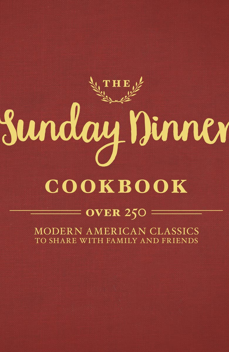 SIMON AND SCHUSTER 'The Sunday Dinner Cookbook', Main, color, 600