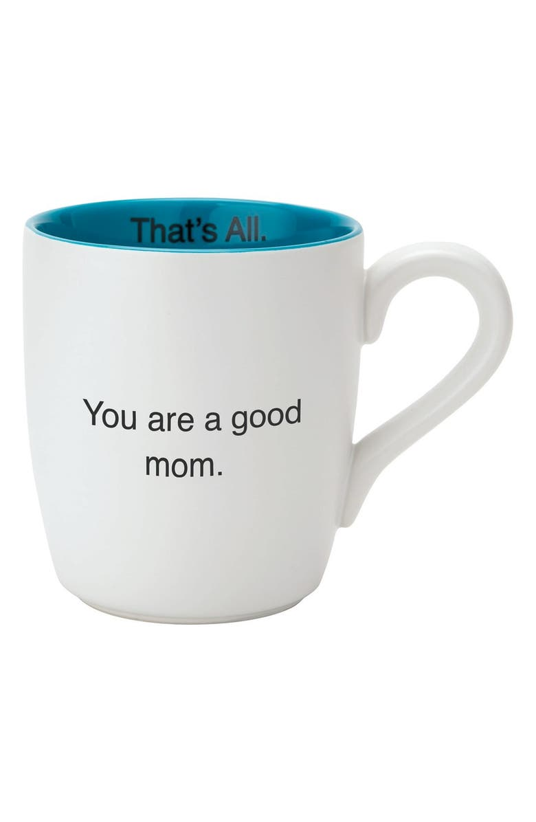 CB GIFT 'You Are a Good Mom - That's All' Mug, Main, color, 100
