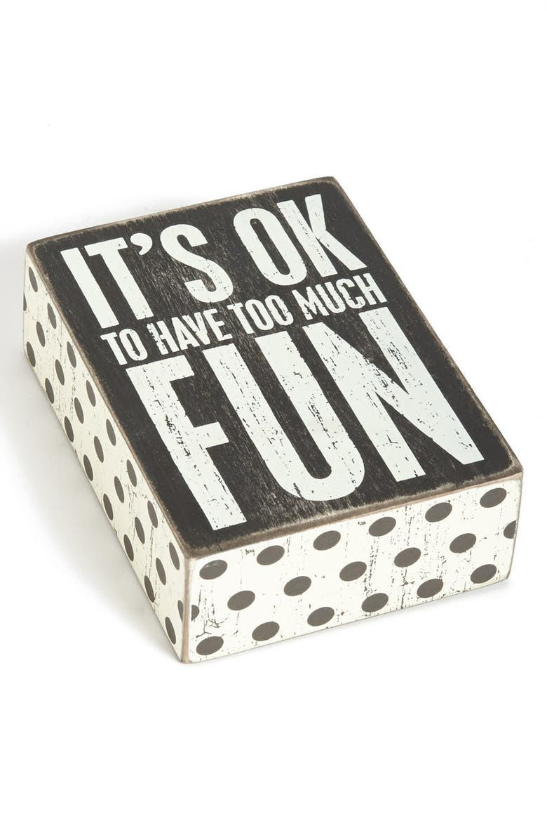 PRIMITIVES BY KATHY 'Too Much Fun' Box Sign, Main, color, 001